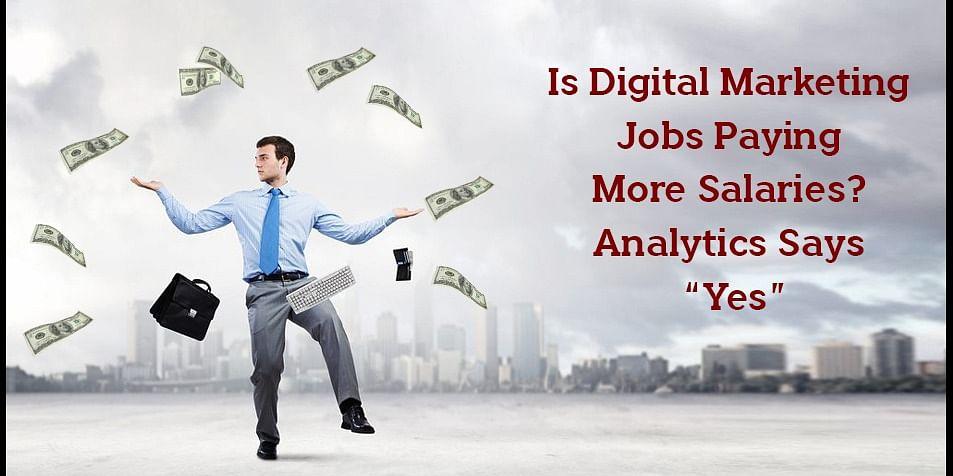 Is Digital Marketing Jobs Paying More Salaries? Analytics
