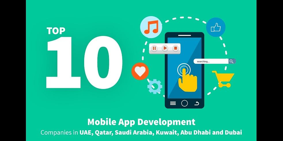 Top 10 Trusted Mobile App Development Companies in UAE,Abu Dhabi & Dubai