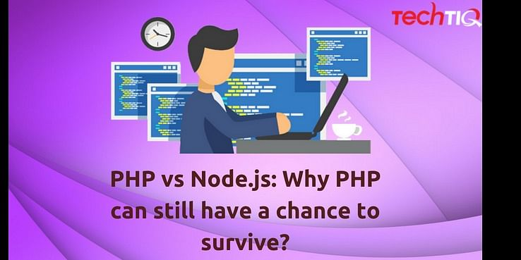 PHP vs Node js: Why PHP can still have a chance to survive?