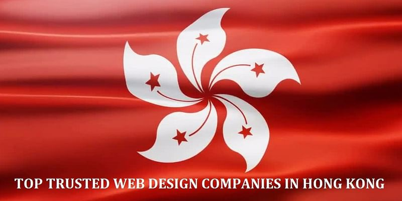 Top 10 Trusted Web Design Companies In Hong Kong