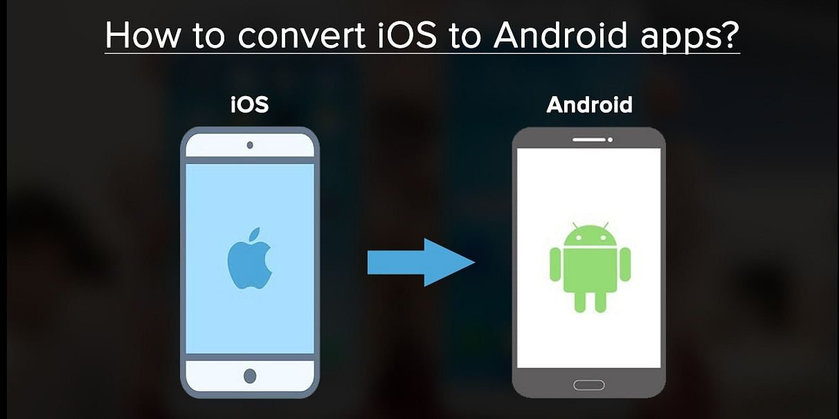 What to consider while converting iOS app to android?