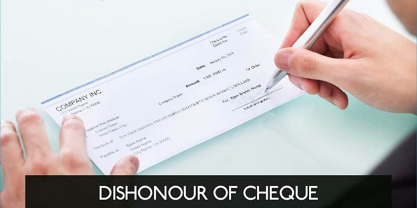 Dishonour of Cheque: A Stepwise Guide
