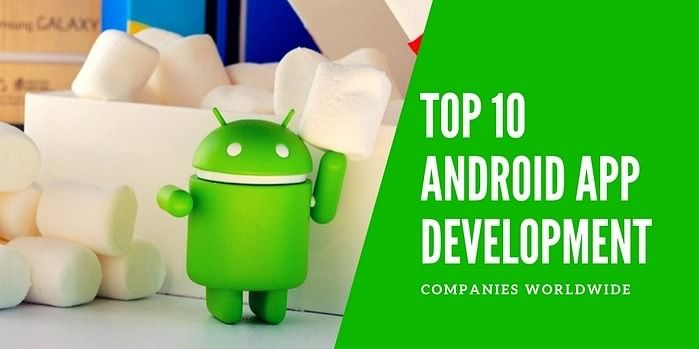 <b>Fig: Top 10 Android App Development Companies</b>